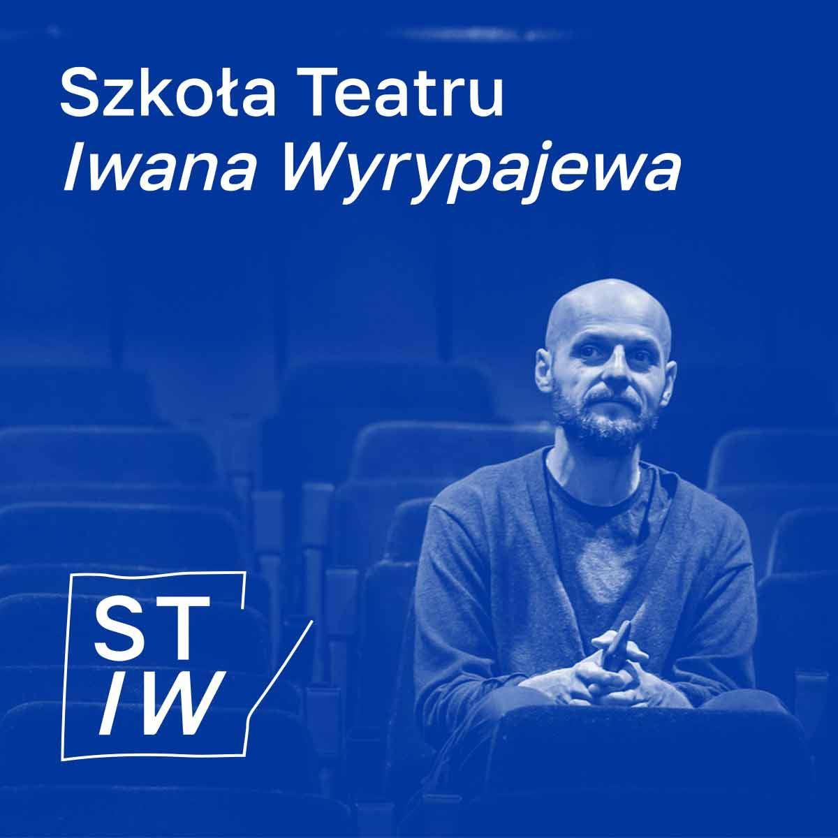 Szkoła teatru Iwana Wyrypajewa